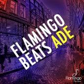 Flamingo Beats ADE 2013 von Various Artists