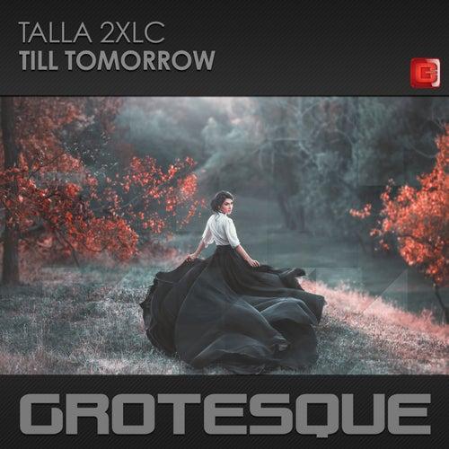 Till Tomorrow by Talla 2XLC