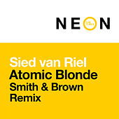 Atomic Blonde (Smith & Brown Remix) von Sied van Riel