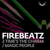 2 Time's The Charm/Magic People by Firebeatz