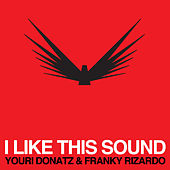 I Like This Sound de youri Donatz