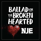 Ballad for the Broken Hearted by N.j.e.