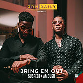 Bring Em Out (feat. Suspect & Ambush) von GRM Daily
