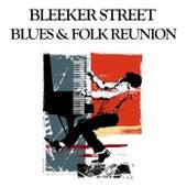 Bleeker Street Blues & Folk Reunion by Various Artists