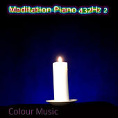 Meditation Piano 432hz 2 by Colourmusic