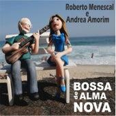 Bossa de Alma Nova de Roberto Menescal