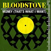 Money (That's What I Want) by Bloodstone