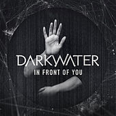 In Front of You by Darkwater