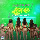 Love Every Woman van Charly Black