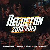 Regueton 2018-2019 de Various Artists