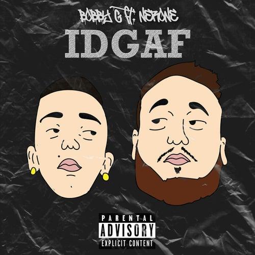 Idgaf by Bobby G