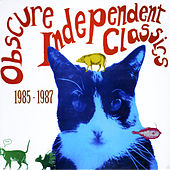Obscure Independent Classics 1985 - 1987 de Various Artists