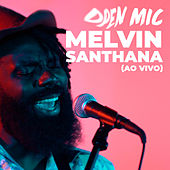 Open Mic (Ao Vivo) by Melvin Santhana