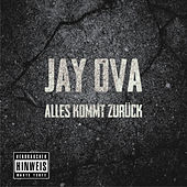 Alles kommt zurück by Jay Ova