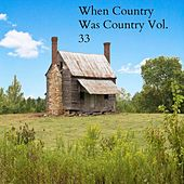 When Country Was Country, Vol.33 de Various Artists