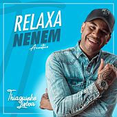 Relaxa Nenem (Acústico) von Thiaguinho Lisboa