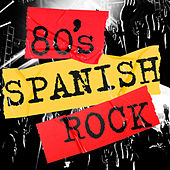 80's Spanish Rock by Various Artists