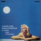 O Rei da Valsa by Carlos Galhardo