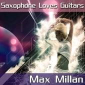 Saxophone Loves Guitars de Max Millan