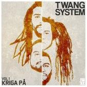Vol. 1: Kriga På by Twang System