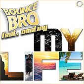 My Life by Bounce Bro