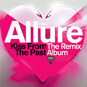 Kiss from the Past Remixed by Allure