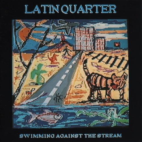 Swimming Against the Stream de Latin Quarter
