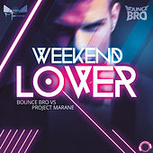 Weekend Lover by Bounce Bro