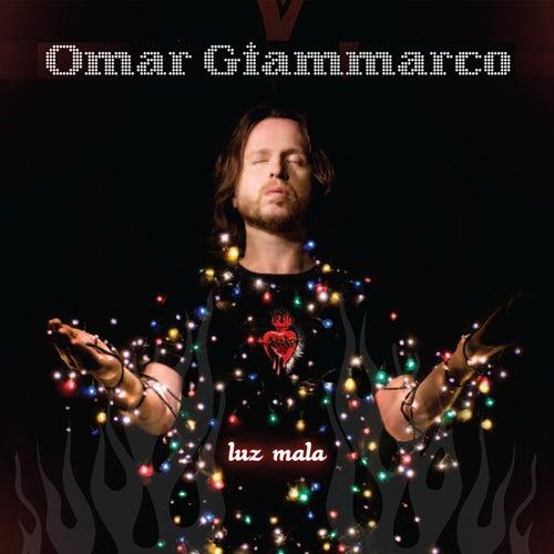Luz Mala by Omar Giammarco