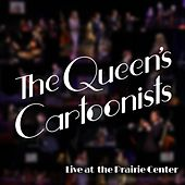 Live at the Prairie Center by The Queen's Cartoonists