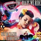 The Roads We Ride de Wily Bo Walker