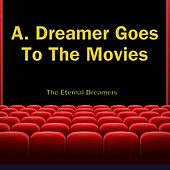 A. Dreamer Goes to the Movies by The Eternal Dreamers