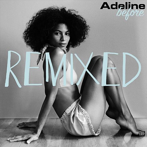 Before (Remixed) de Adeline
