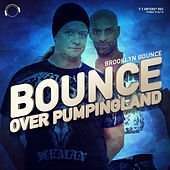 Bounce over Pumpingland EP by Brooklyn Bounce