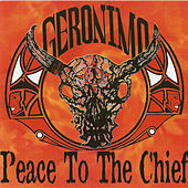 Peace to the Chief von Geronimo
