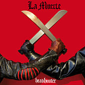 Headhunter de La Muerte