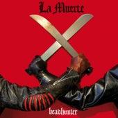 Headhunter by La Muerte