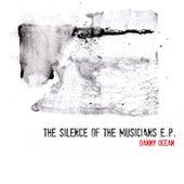 Silence of the Musicians E.P. de Danny Ocean