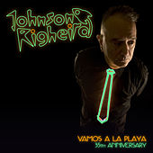 Vamos a La Playa - 35th Anniversary de Johnson Righeira