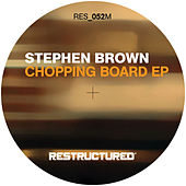 Chopping Board - EP von Stephen Brown