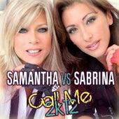 Call Me 2k12 (Samantha vs. Sabrina) by Samantha