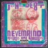 Nevemrind by John Debt