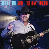 Every Little Honky Tonk Bar de George Strait