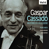 Milestones of a Cello Legend: Gaspar Cassadó, Vol. 6 von Yehudi Menuhin