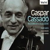 Milestones of a Cello Legend: Gaspar Cassadó, Vol. 6 de Yehudi Menuhin