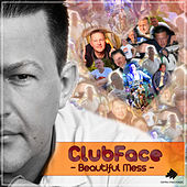 Beautiful Mess by Clubface
