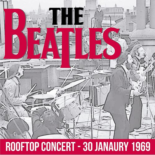 The Beatles Rooftop Concert (30 January 1969) by The Beatles