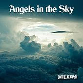 Angels in the Sky (Chillout Mix) by Milews