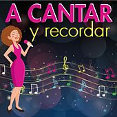A Cantar Y Recordar by Various Artists