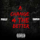 A Change 4 the Better by Philly Swain
